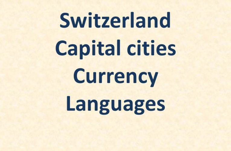 Capital of Switzerland: Capital Cities and Currency