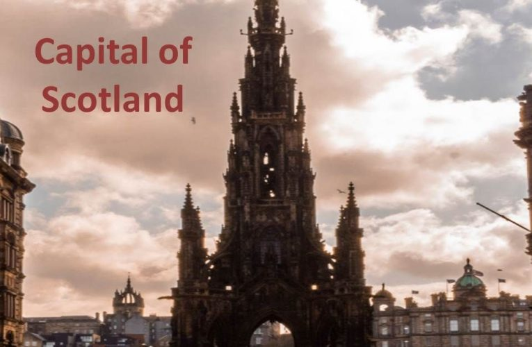 Capital of Scotland: Capital City | Currency | Holidays