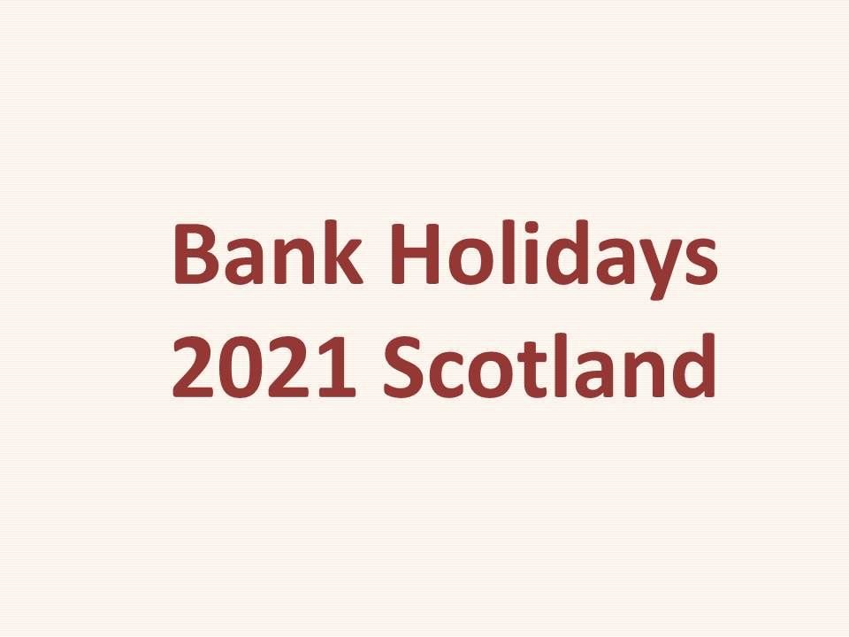 bank holidays 2021 Scotland capital