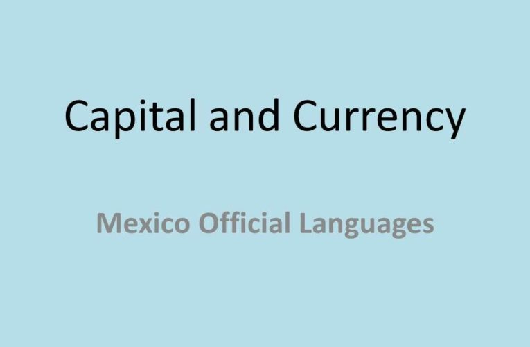 Capital of Mexico: Mexico City Capital and Currency