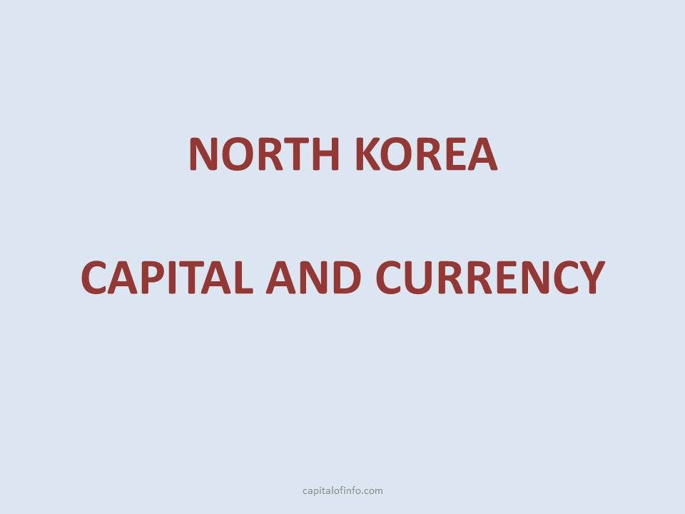 capital of north korea currency