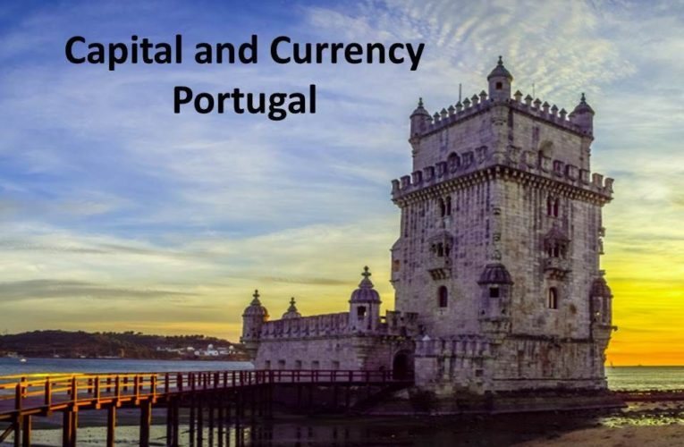 Capital of Portugal: Capital Cities and Currency