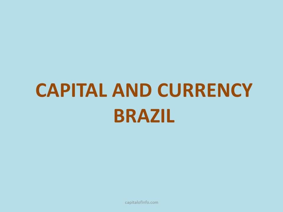 capital of brazil currency
