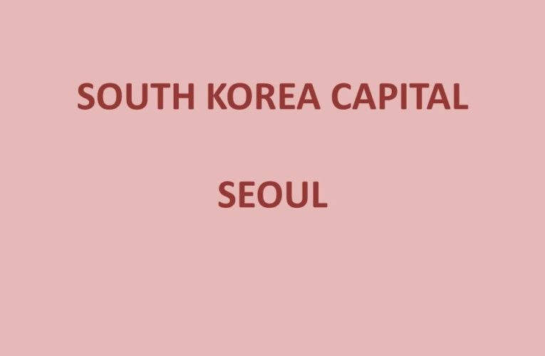 Capital of South Korea: Capital and Currency